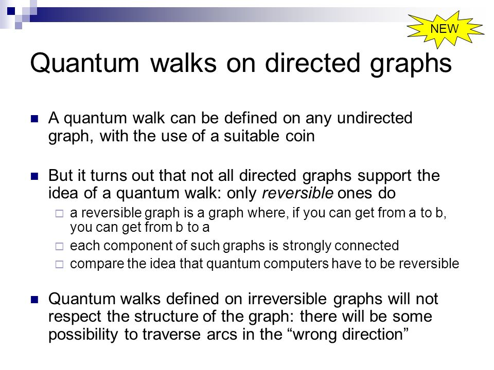 Quantum walks on directed graphs A quantum walk can be defined on any undirected graph, with the use of a suitable coin But it turns out that not all