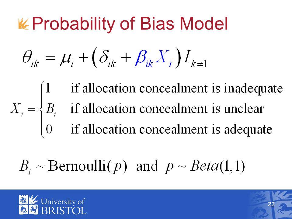 22 Probability of Bias Model