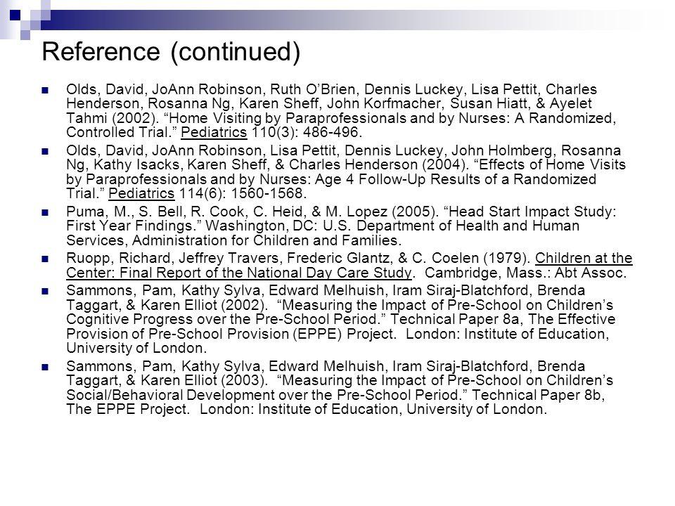 Reference (continued) Olds, David, JoAnn Robinson, Ruth OBrien, Dennis Luckey, Lisa Pettit, Charles Henderson, Rosanna Ng, Karen Sheff, John Korfmacher, Susan Hiatt, & Ayelet Tahmi (2002).