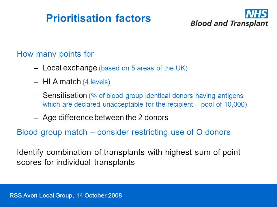 RSS Avon Local Group, 14 October 2008 How many points for –Local exchange (based on 5 areas of the UK) –HLA match (4 levels) –Sensitisation (% of bloo