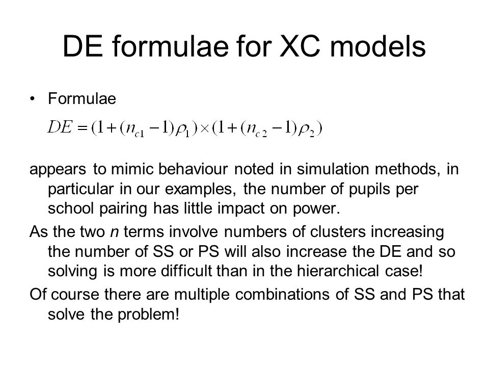 DE formulae for XC models Formulae appears to mimic behaviour noted in simulation methods, in particular in our examples, the number of pupils per sch