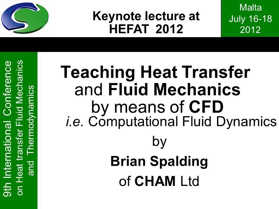 Malta July 16-18 2012 9th International Conference on Heat transfer Fluid Mechanics and Thermodynamics Teaching Heat Transfer and Fluid Mechanics by m