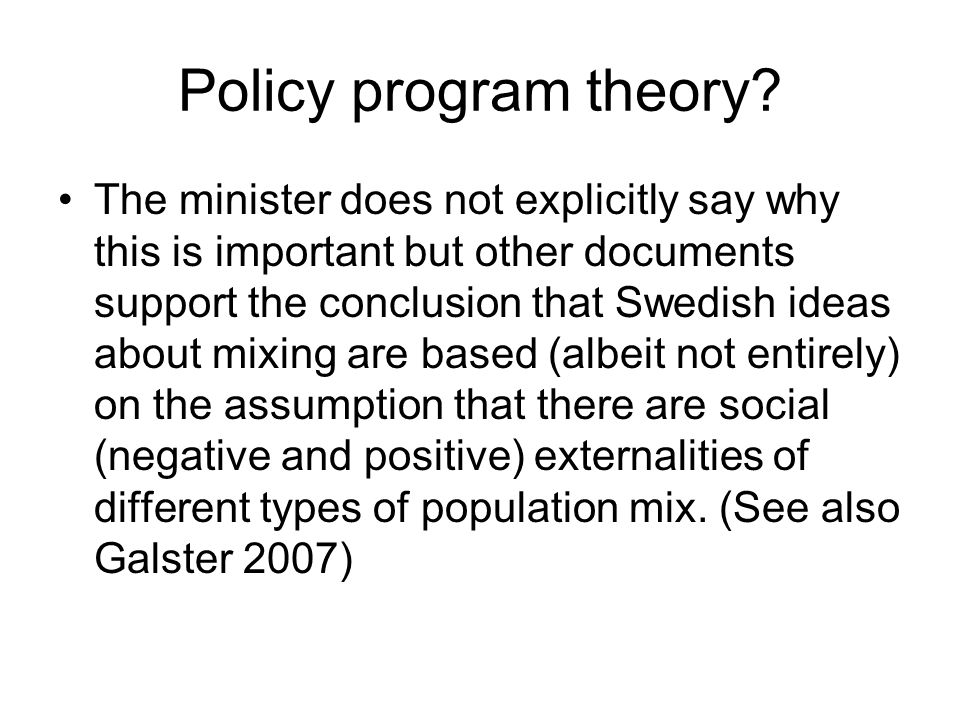Policy program theory? The minister does not explicitly say why this is important but other documents support the conclusion that Swedish ideas about