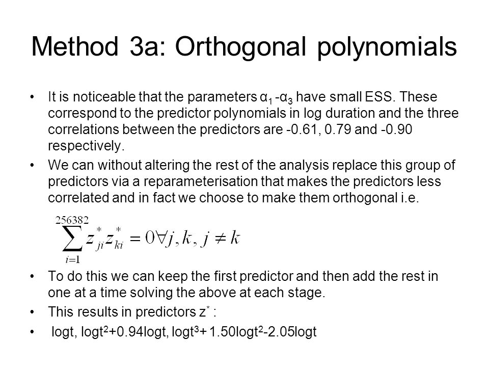 Method 3a: Orthogonal polynomials It is noticeable that the parameters α 1 -α 3 have small ESS.