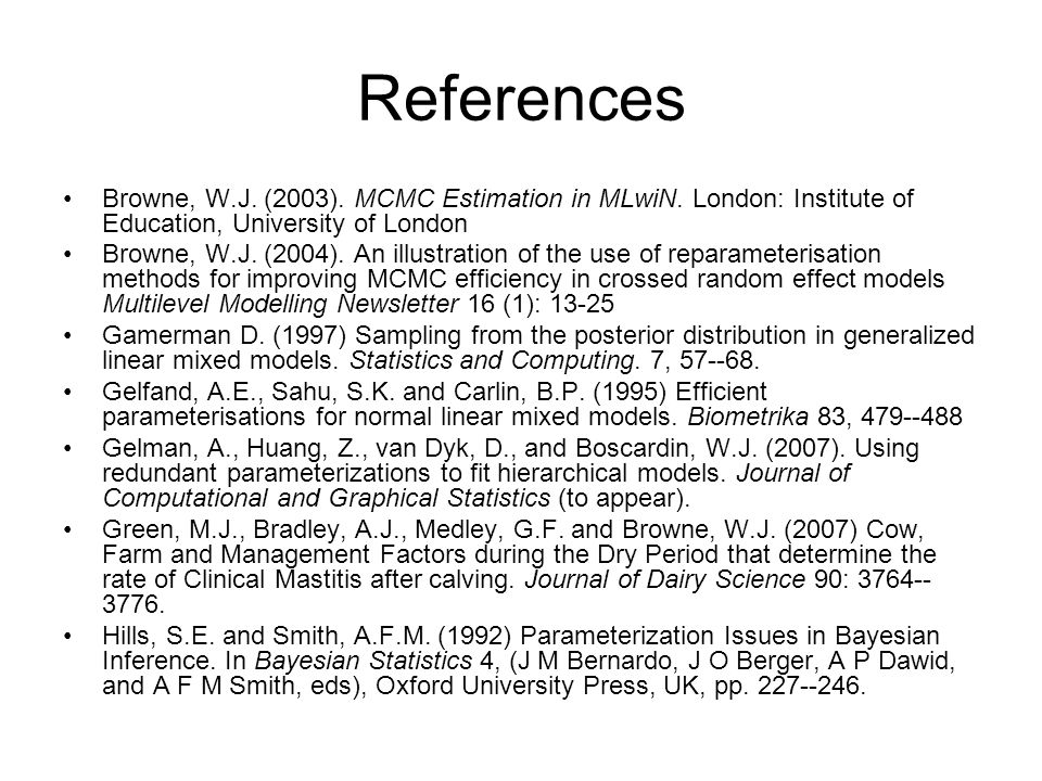 References Browne, W.J. (2003). MCMC Estimation in MLwiN.