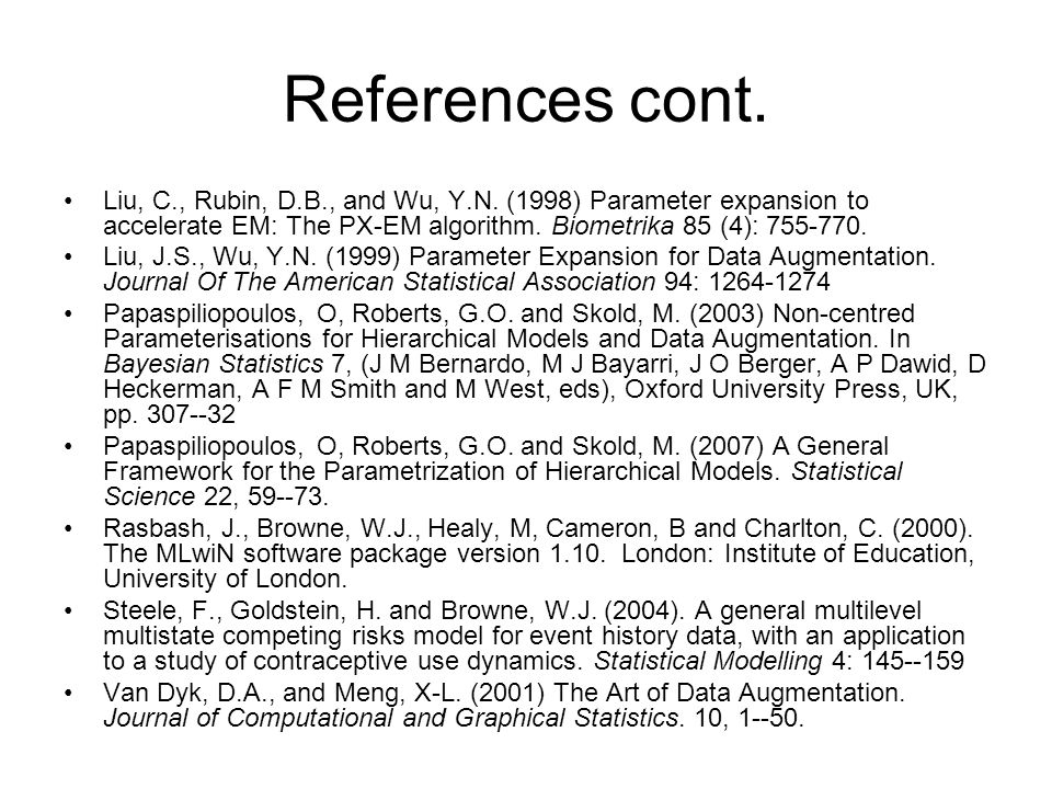 References cont. Liu, C., Rubin, D.B., and Wu, Y.N.