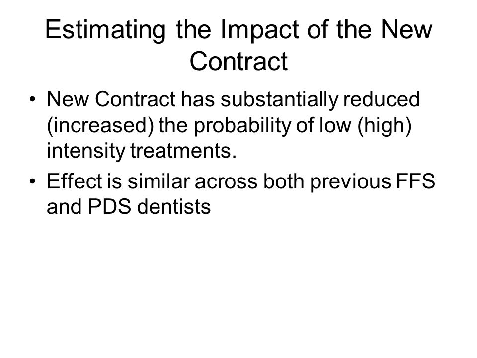 Estimating the Impact of the New Contract New Contract has substantially reduced (increased) the probability of low (high) intensity treatments. Effec