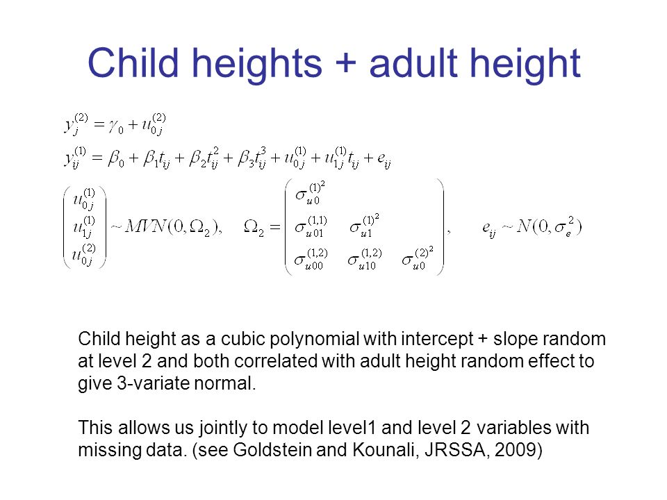 Child heights + adult height Child height as a cubic polynomial with intercept + slope random at level 2 and both correlated with adult height random