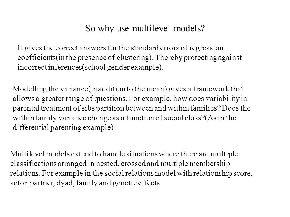 So why use multilevel models.
