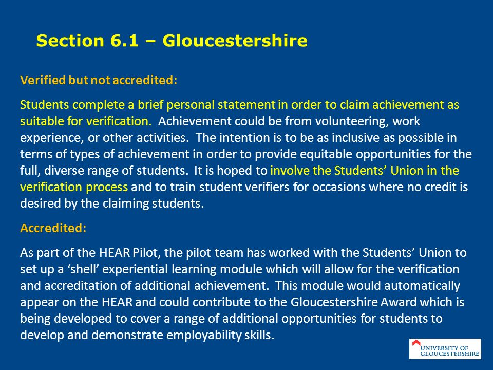Verified but not accredited: Students complete a brief personal statement in order to claim achievement as suitable for verification. Achievement coul