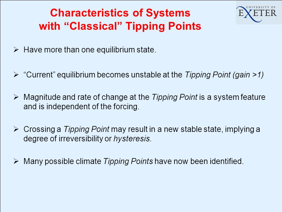 Characteristics of Systems with Classical Tipping Points Have more than one equilibrium state.