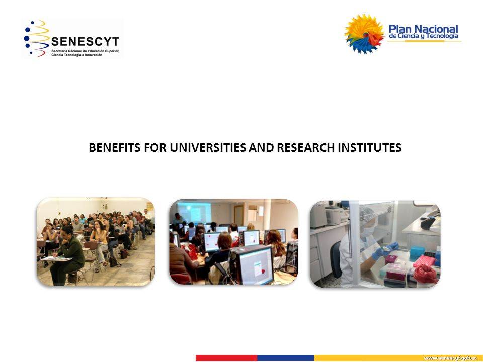 BENEFITS FOR UNIVERSITIES AND RESEARCH INSTITUTES