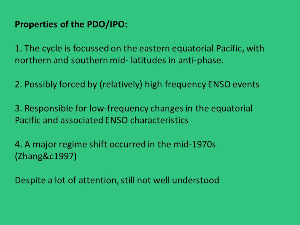 Properties of the PDO/IPO: 1.