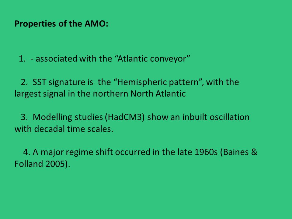 Properties of the AMO: 1. - associated with the Atlantic conveyor 2.