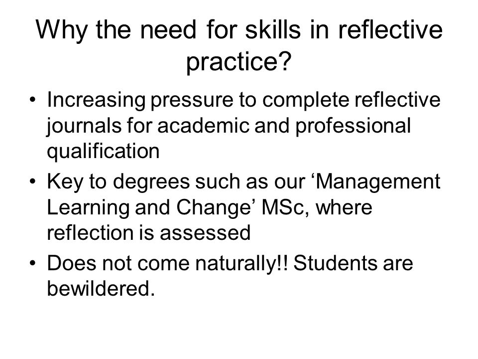 Why the need for skills in reflective practice.