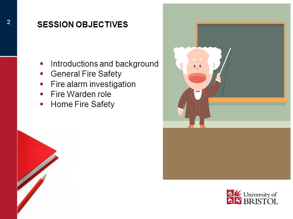 2 SESSION OBJECTIVES Introductions and background General Fire Safety Fire alarm investigation Fire Warden role Home Fire Safety