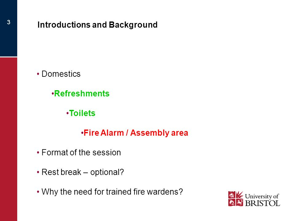 3 Introductions and Background Domestics Refreshments Toilets Fire Alarm / Assembly area Format of the session Rest break – optional? Why the need for