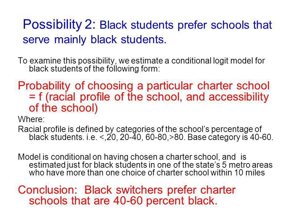 Possibility 2: Black students prefer schools that serve mainly black students. To examine this possibility, we estimate a conditional logit model for