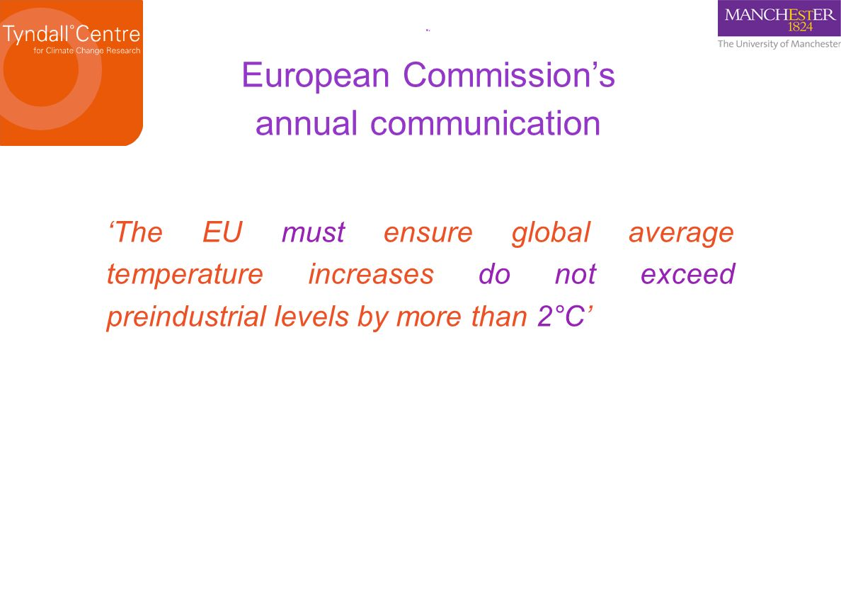 EU European Commissions annual communication The EU must ensure global average temperature increases do not exceed preindustrial levels by more than 2