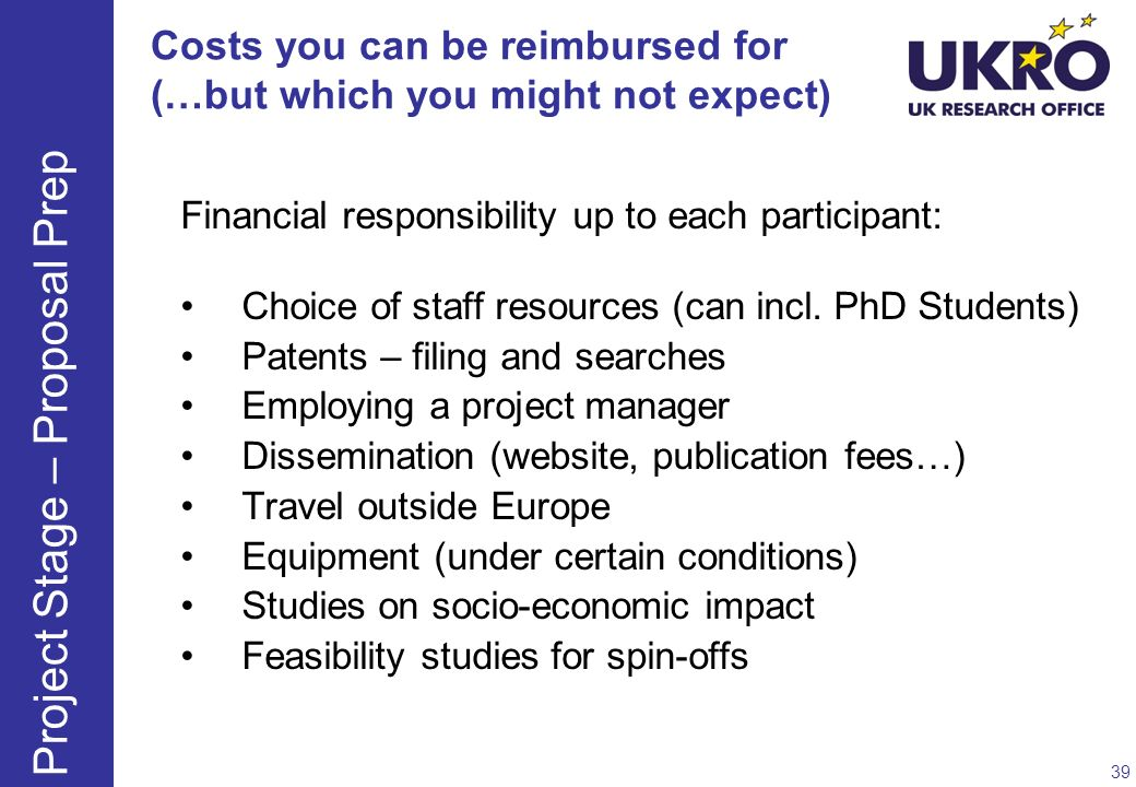 Costs you can be reimbursed for (…but which you might not expect) Financial responsibility up to each participant: Choice of staff resources (can incl