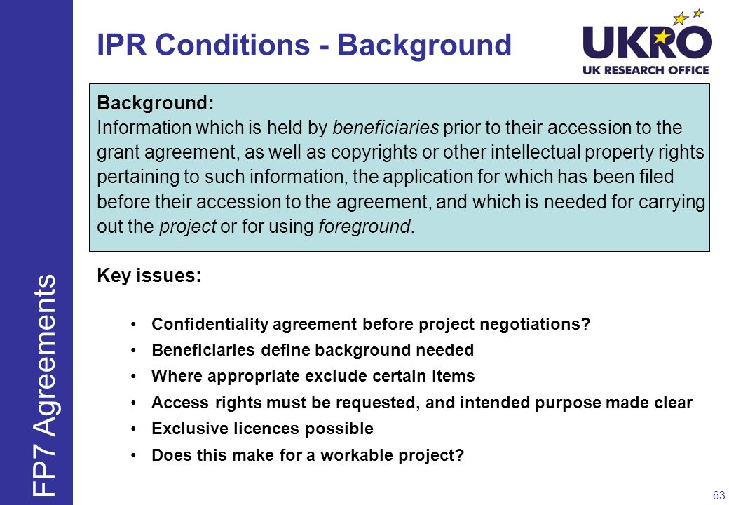 IPR Conditions - Background Background: Information which is held by beneficiaries prior to their accession to the grant agreement, as well as copyrig