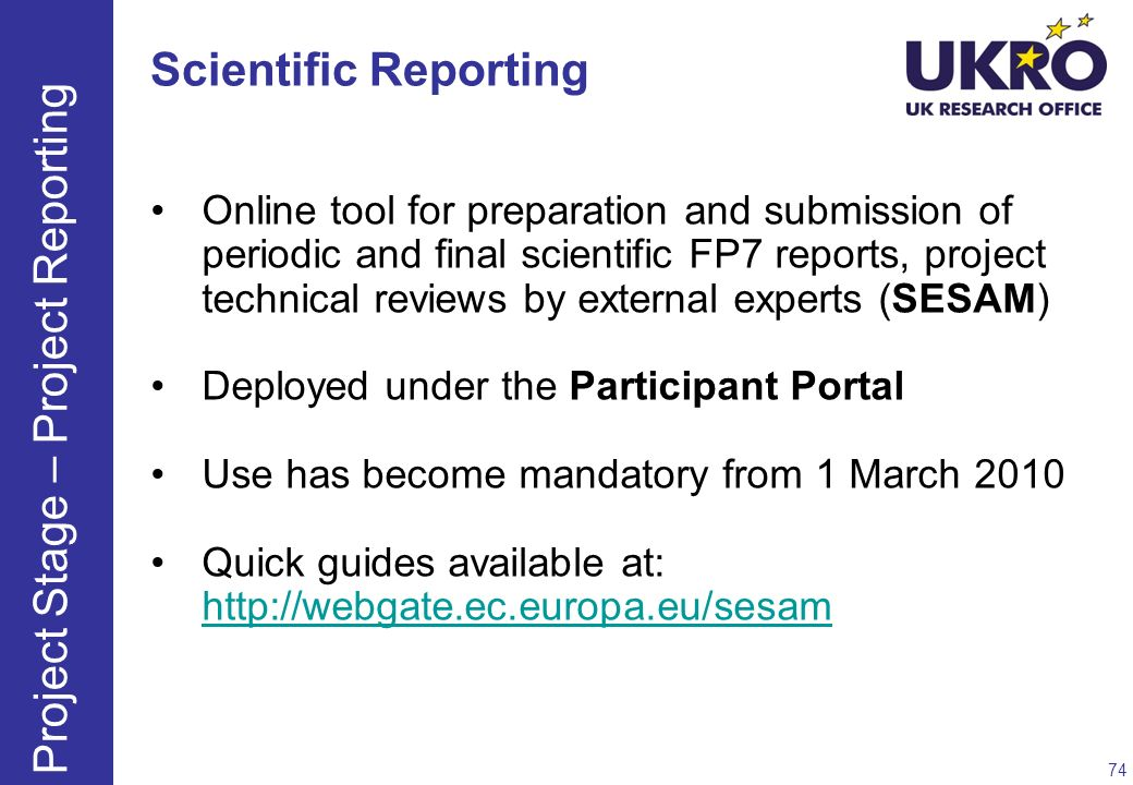 Scientific Reporting Online tool for preparation and submission of periodic and final scientific FP7 reports, project technical reviews by external ex