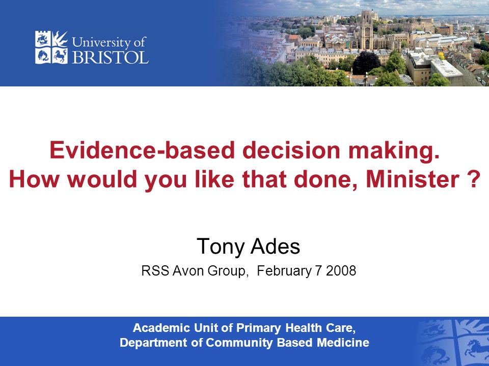 Evidence-based decision making. How would you like that done, Minister .