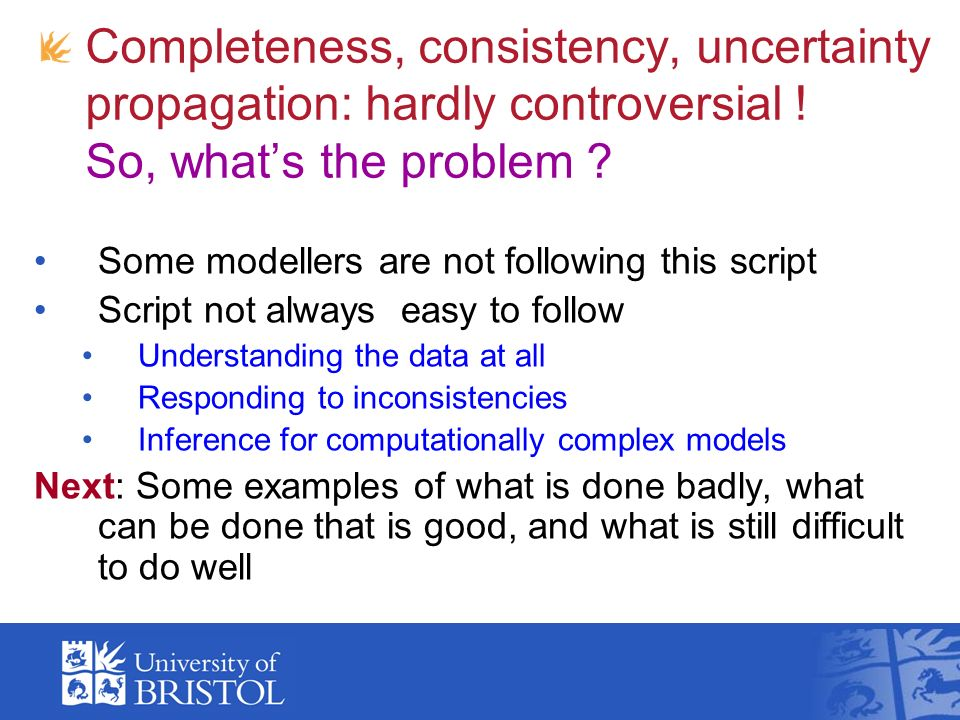 Completeness, consistency, uncertainty propagation: hardly controversial .