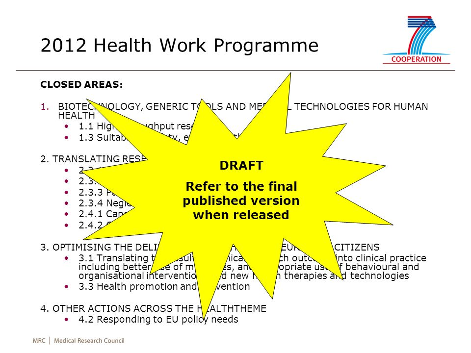 2012 Health Work Programme CLOSED AREAS: 1.BIOTECHNOLOGY, GENERIC TOOLS AND MEDICAL TECHNOLOGIES FOR HUMAN HEALTH 1.1 High-throughput research 1.3 Sui