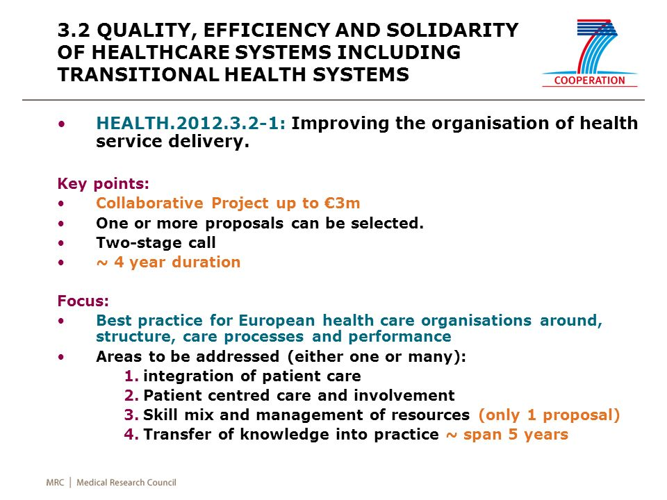 3.2 QUALITY, EFFICIENCY AND SOLIDARITY OF HEALTHCARE SYSTEMS INCLUDING TRANSITIONAL HEALTH SYSTEMS HEALTH.2012.3.2-1: Improving the organisation of health service delivery.