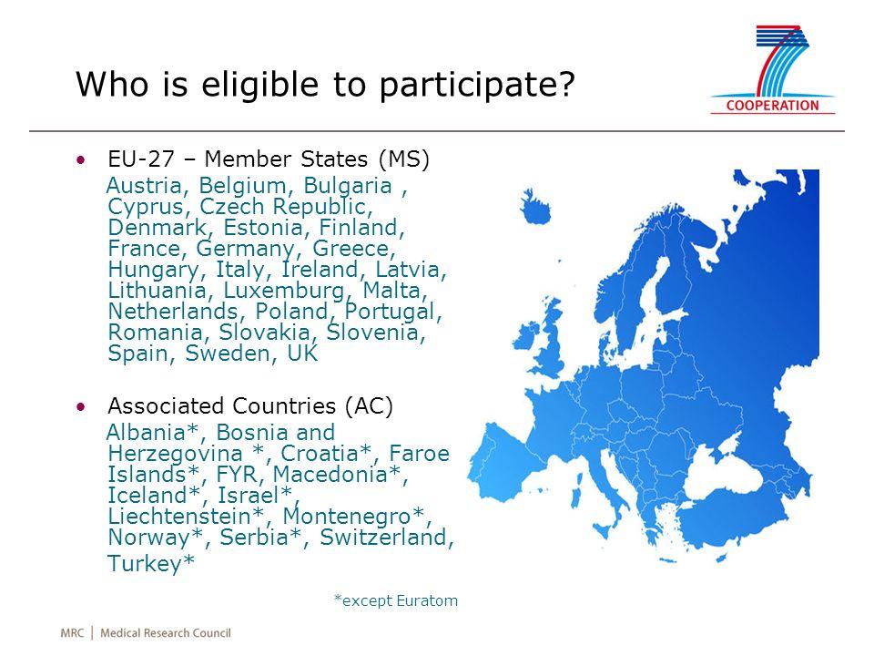 Who is eligible to participate? EU-27 – Member States (MS) Austria, Belgium, Bulgaria, Cyprus, Czech Republic, Denmark, Estonia, Finland, France, Germ