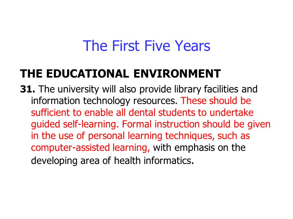 The First Five Years THE EDUCATIONAL ENVIRONMENT 31.