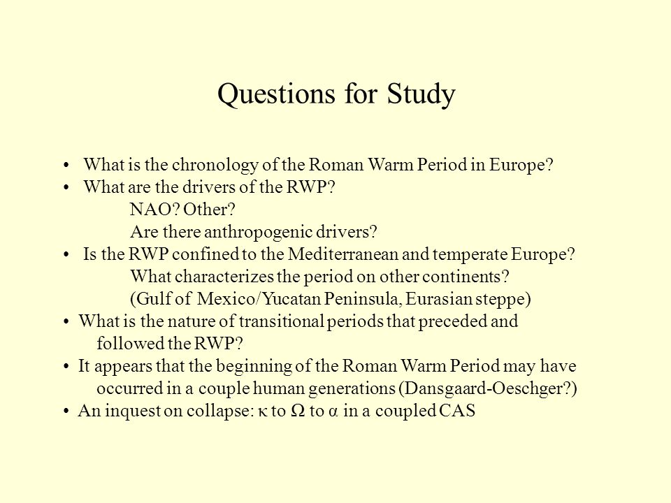 Questions for Study What is the chronology of the Roman Warm Period in Europe.