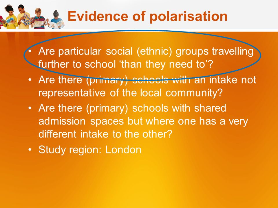 Evidence of polarisation Are particular social (ethnic) groups travelling further to school than they need to.
