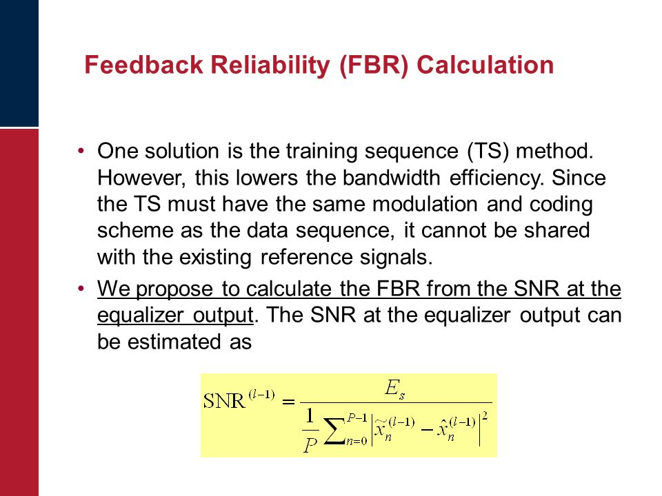 Feedback Reliability (FBR) Calculation One solution is the training sequence (TS) method.