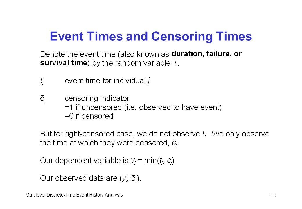 Multilevel Discrete-Time Event History Analysis 10 Event Times and Censoring Times
