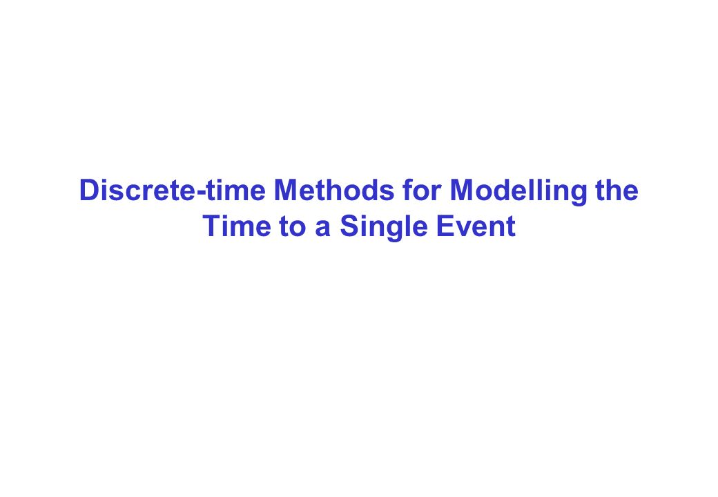 Discrete-time Methods for Modelling the Time to a Single Event