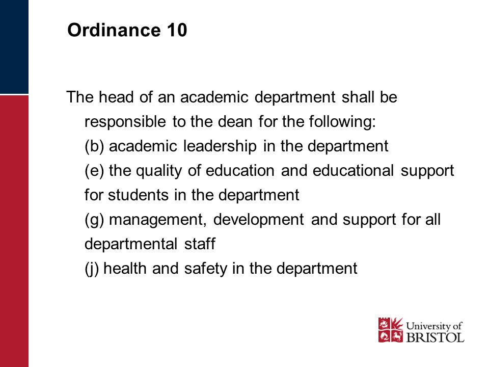 Ordinance 10 The head of an academic department shall be responsible to the dean for the following: (b) academic leadership in the department (e) the