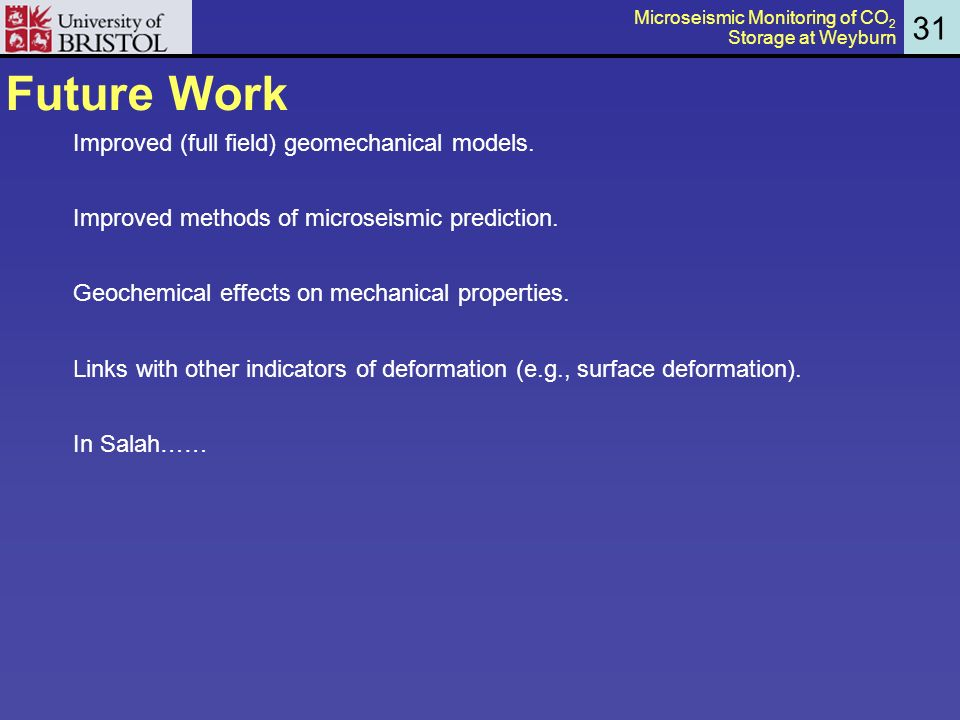 Future Work Improved (full field) geomechanical models.