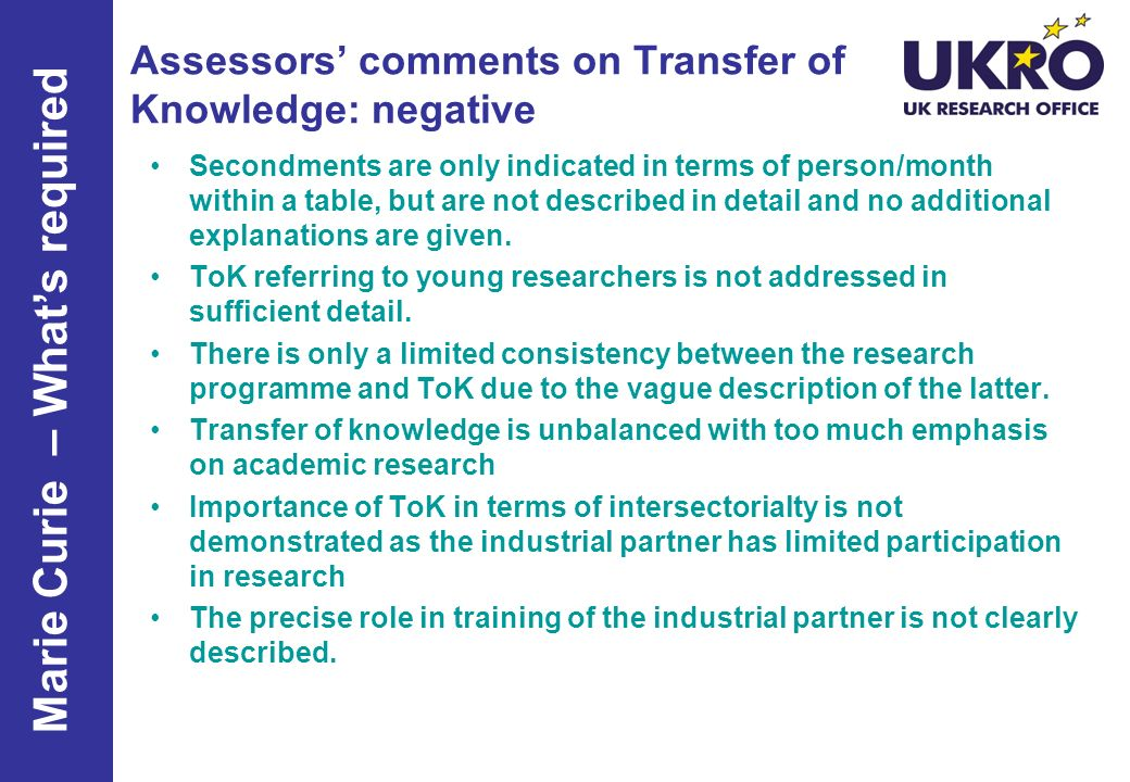 Assessors comments on Transfer of Knowledge: negative Secondments are only indicated in terms of person/month within a table, but are not described in detail and no additional explanations are given.