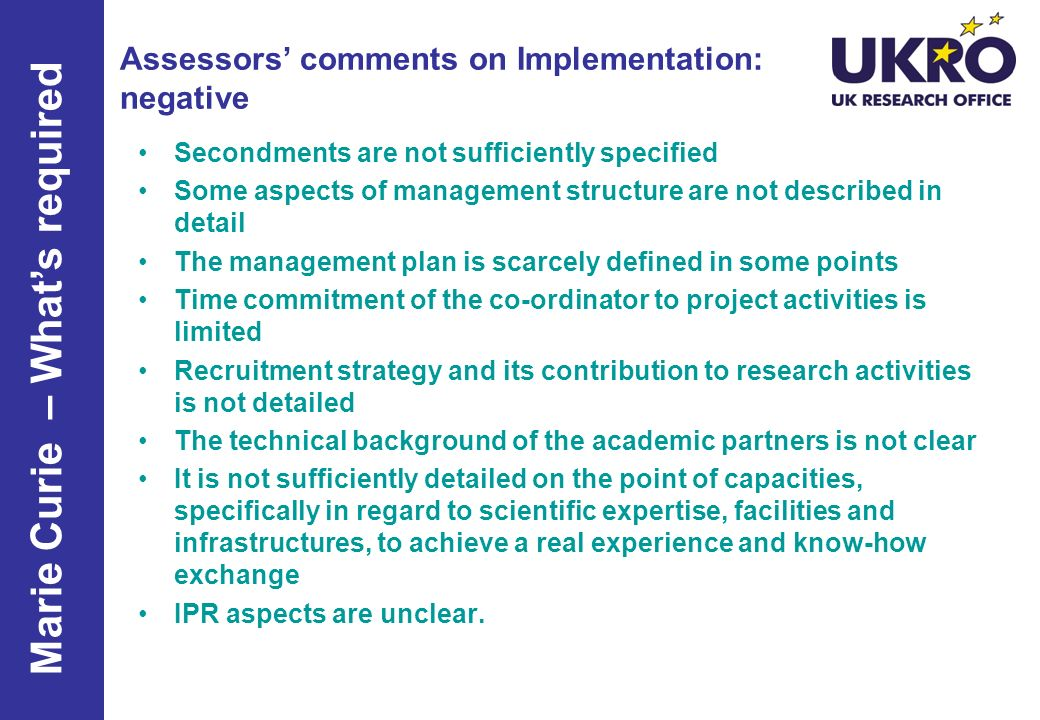 Assessors comments on Implementation: negative Secondments are not sufficiently specified Some aspects of management structure are not described in de