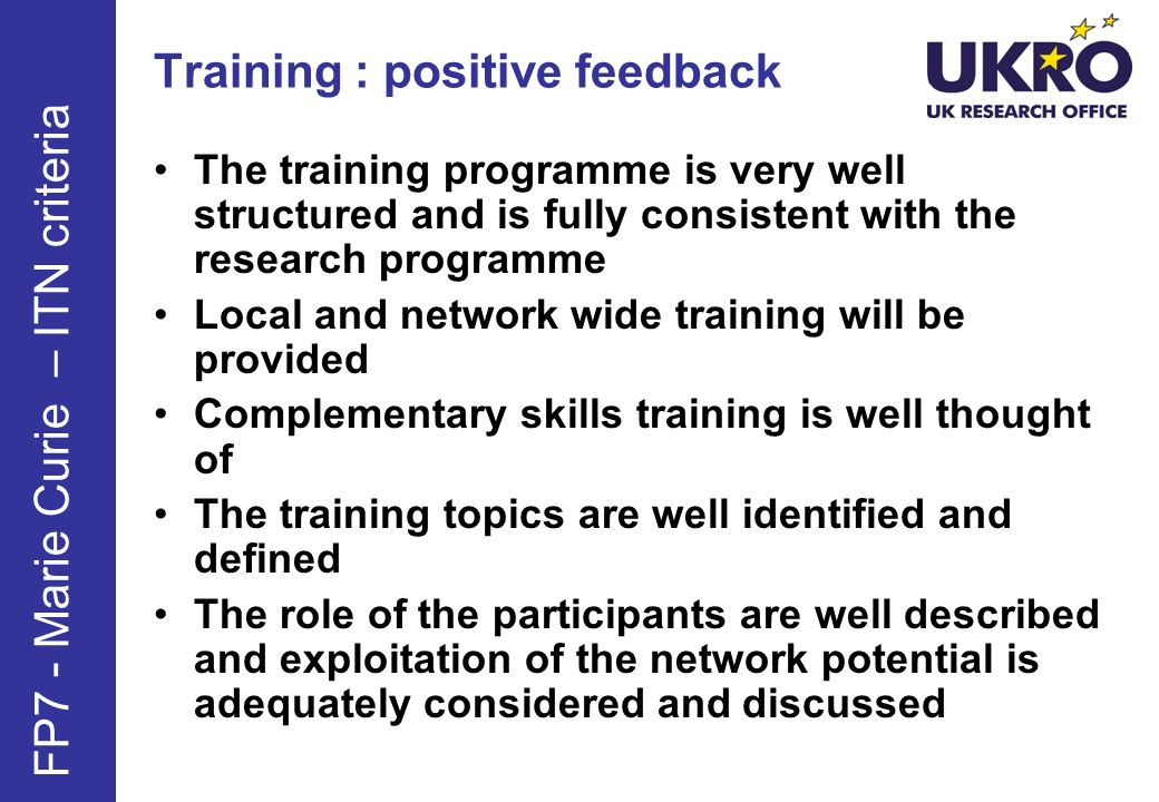 Training : positive feedback The training programme is very well structured and is fully consistent with the research programme Local and network wide