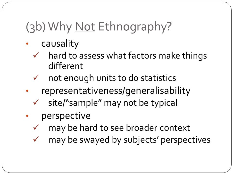 causality hard to assess what factors make things different not enough units to do statistics representativeness/generalisability site/sample may not