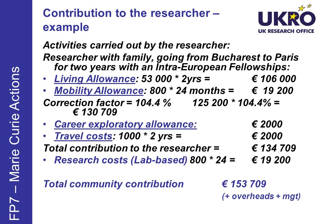 Contribution to the researcher – example Activities carried out by the researcher: Researcher with family, going from Bucharest to Paris for two years