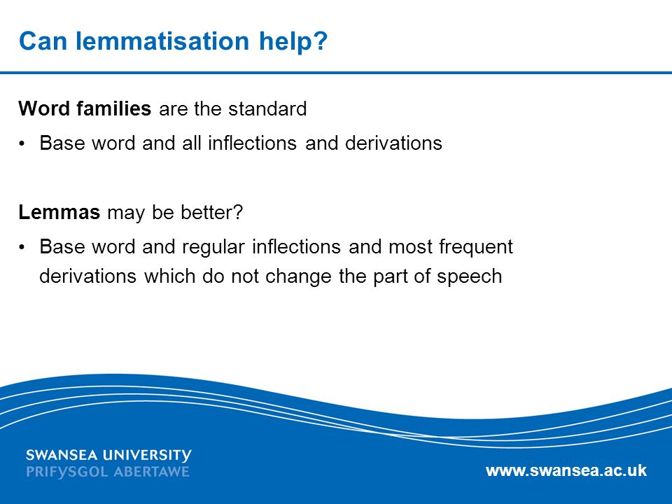 www.swansea.ac.uk Can lemmatisation help.