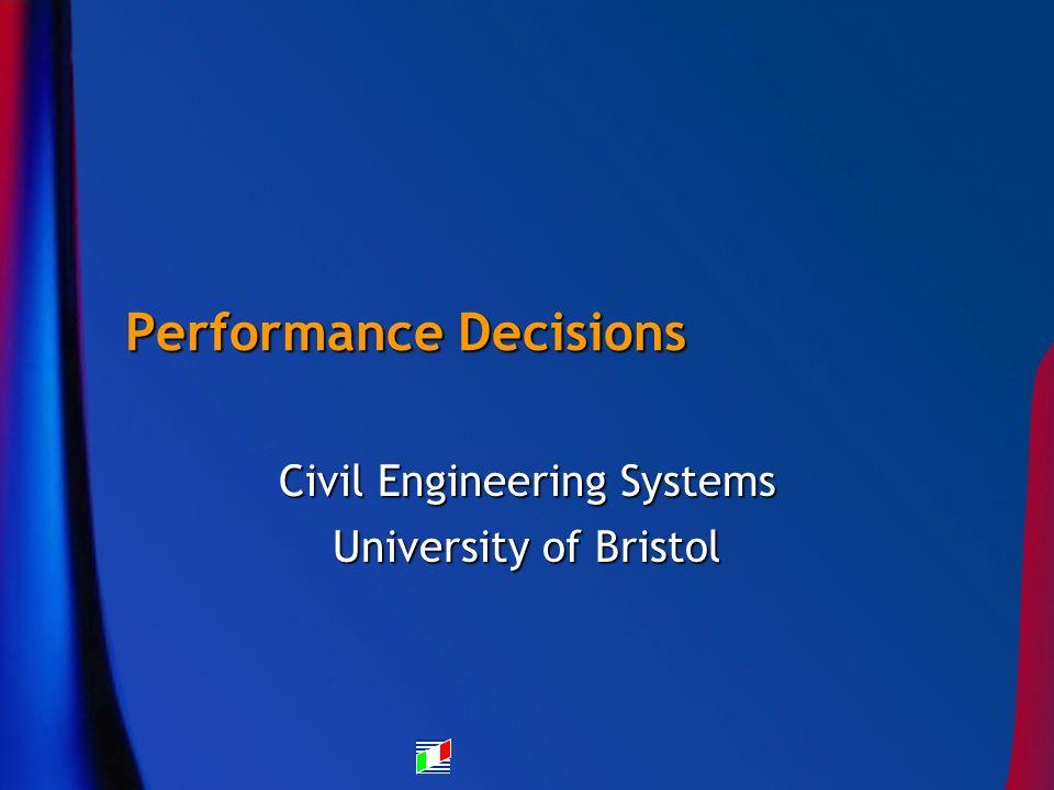 Performance Decisions Civil Engineering Systems University of Bristol