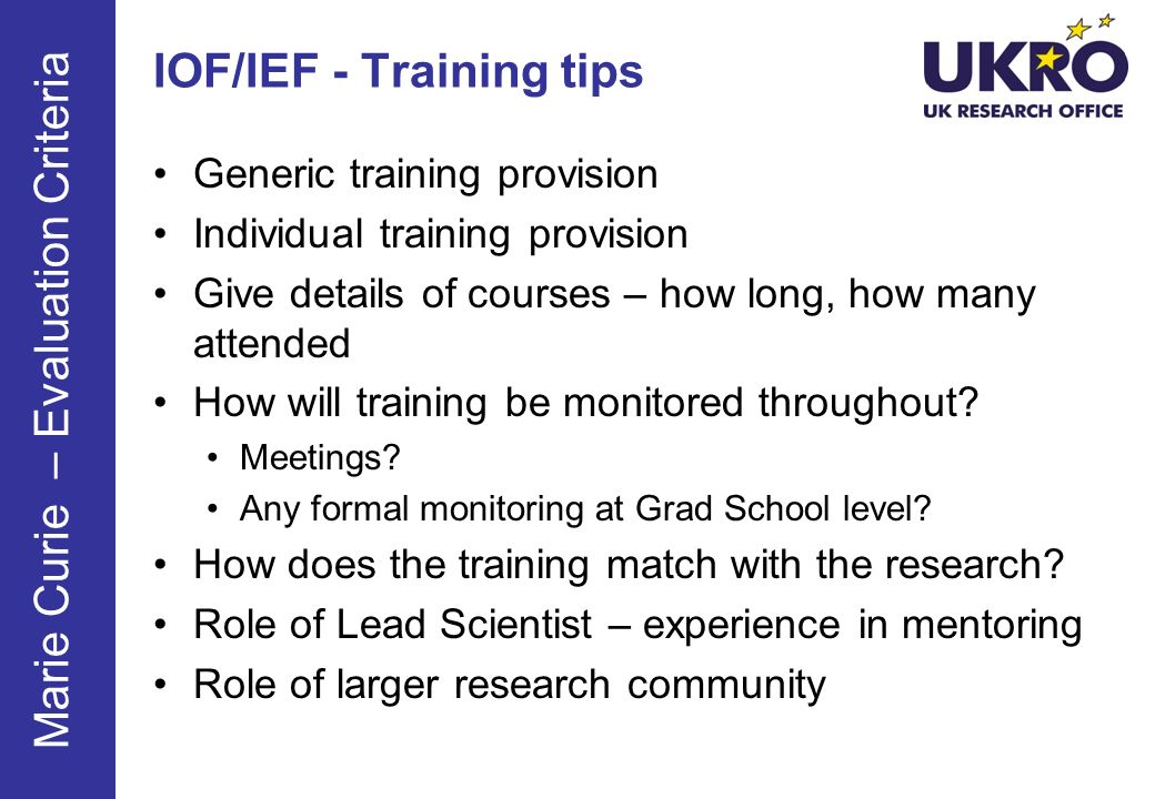 IOF/IEF - Training tips Generic training provision Individual training provision Give details of courses – how long, how many attended How will training be monitored throughout.