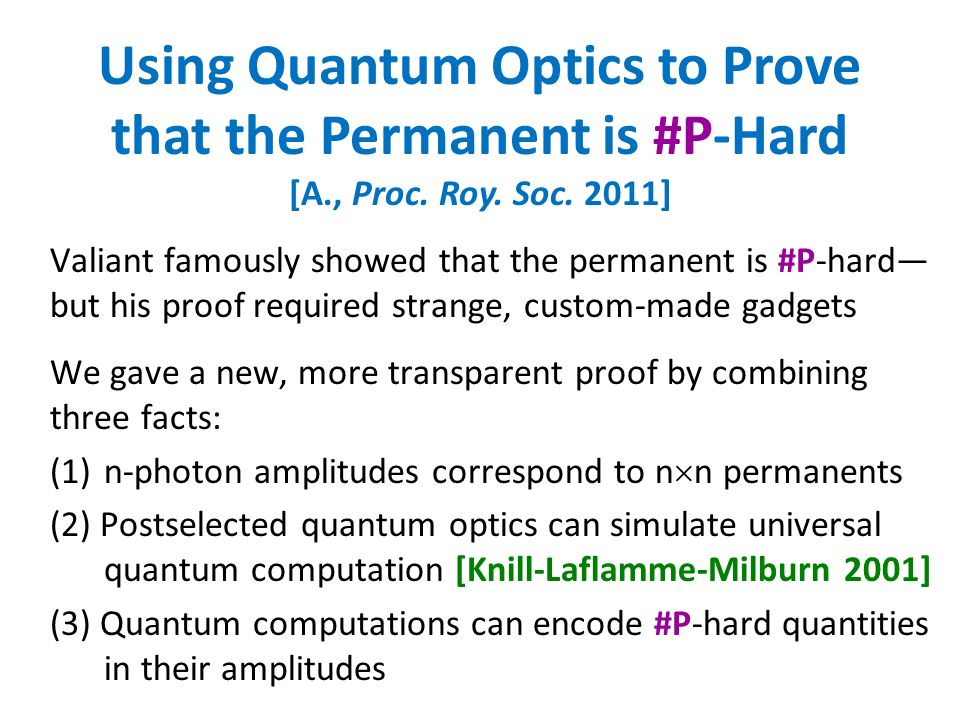 Using Quantum Optics to Prove that the Permanent is #P-Hard [A., Proc.