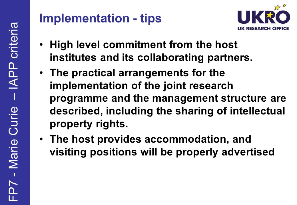 Implementation - tips High level commitment from the host institutes and its collaborating partners.