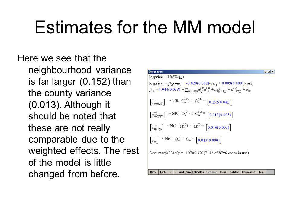 Estimates for the MM model Here we see that the neighbourhood variance is far larger (0.152) than the county variance (0.013). Although it should be n